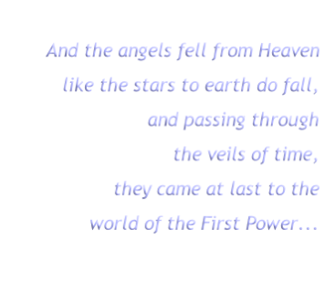 And the angels fell from Heaven